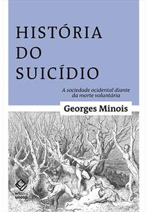 HISTORIA DO SUICIDIO: A SOCIEDADE OCIDENTAL DIANTE DA MORTE VOLUNTARIA