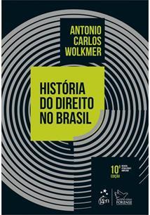 HISTORIA DO DIREITO NO BRASIL 10ª EDIÇAO 2018 - 10ªED.(2018)