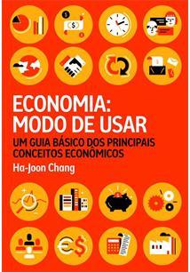 ECONOMIA: MODO DE USAR - UM GUIA DOS PRINCIPAIS CONCEITOS