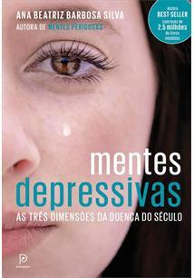 MENTES DEPRESSIVAS: AS TRES DIMENSOES DA DOENÇA DO SECULO