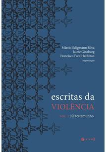 ESCRITAS DA VIOLENCIA VOL 1 : O TESTEMUNHO