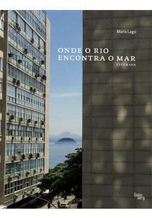 LIVRO ONDE O RIO ENCONTRA O MAR: CITY&SEA