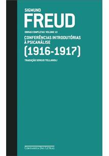 FREUD OBRAS COMPLETAS VOLUME 13: CONFERENCIAS INTRODUTORIAS A PSICANALISE (1916...