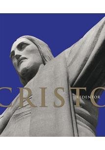 CRISTO REDENTOR: HISTORIA E ARTE DE UM SIMBOLO DO BRASIL - 1ªED.(2008)