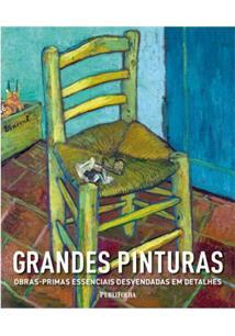 GRANDES PINTURAS: OBRAS-PRIMAS ESSENCIAIS DESVENDADAS EM DETALHES