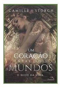 LIVRO UM CORAÇAO ENTRE DOIS MUNDOS - 1ªED.(2015)