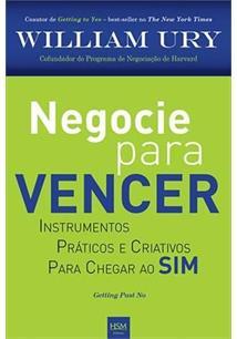NEGOCIE PARA VENCER: INSTRUMENTOS PRATICOS E CRIATIVOS PARA CHEGAR AO SIM - 2ªE...