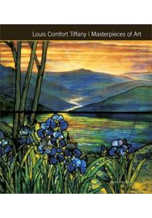 LOUIS COMFORT TIFFANY: MASTERPIECES OF ART