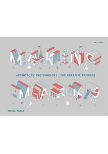 MAKING MARKS: ARCHITECTS' SKETCHBOOKS – THE CREATIVE PROCESS - 1ªED.(2019)