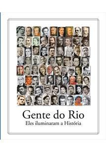 Resultado de imagem para Gente do Rio: eles iluminaram a história