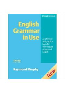 ENGLISH GRAMMAR IN USE INTERMEDIATE WITH ANSWERS: A REFERENCE AND PRACTICE BOOK...
