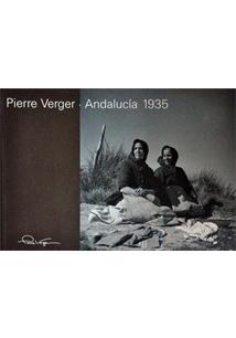 PIERRE VERGER: ANDALUCIA 1935