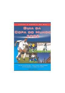 GUIA DA COPA DO MUNDO 2002: JAPAO E COREIA DO SUL