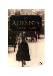 O ALIENISTA - Caleb Carr - Livro
