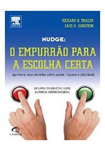 NUDGE: O EMPURRAO PARA A ESCOLHA CERTA