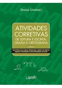 ATIVIDADES CORRETIVAS DE LEITURA ESCRITA, GRAFIA E ORTOGRAFIA - VOL. 2