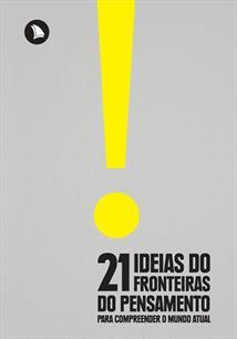 21 IDEIAS DO FRONTEIRAS DO PENSAMENTO PARA COMPREENDER O MUNDO ATUAL - 1ªED.(2017)