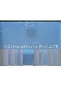 COPACABANA PALACE 85 ANOS: UM HOTEL E SUA HISTORIA