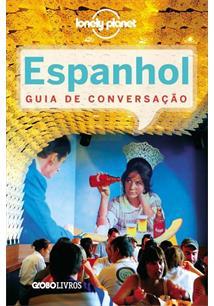 LONELY PLANET: ESPANHOL - GUIA DE CONVERSAÇAO