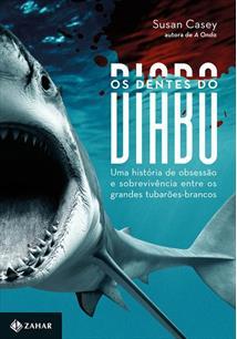 OS DENTES DO DIABO: UMA HISTORIA DE OBSESSAO E SOBREVIVENCIA ENTRE OS GRANDES T...