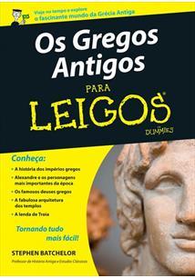 OS GREGOS ANTIGOS PARA LEIGOS - 1ªED.(2012)