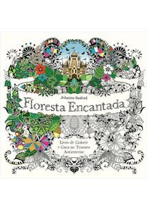 FLORESTA ENCANTADA: LIVRO DE COLORIR E CAÇA AO TESOURO ANTIESTRESSE - 1ªED.(201...
