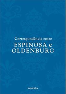CORRESPONDENCIA ENTRE ESPINOSA E OLDENBURG - 1ªED.(2021)