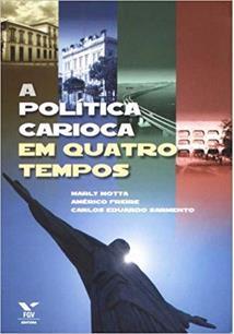 A POLITICA CARIOCA EM QUATRO TEMPOS