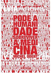 PODE A HUMANIDADE SOBREVIVER A MEDICINA?