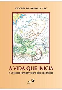 A Vida Que Inicia Diocese De Joinville Sc Livro
