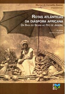 ROTAS ATLANTICAS DA DIASPORA AFRICANA: DA BAIA DO BENIN AO RIO DE JANEIRO - 2ªE...