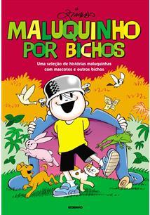 MALUQUINHO POR BICHOS: UMA SELEÇAO DE HISTORIAS MALUQUINHAS COM MASCOTES E OUTR...