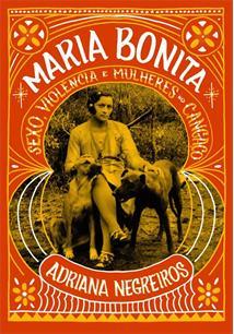 LIVRO MARIA BONITA: SEXO, VIOLENCIA E MULHERES NO CANGAÇO
