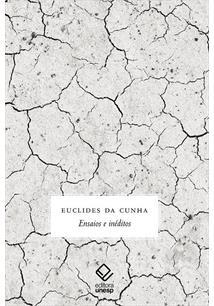 EUCLIDES DA CUNHA: ENSAIOS E INEDITOS