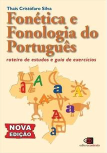 FONETICA E FONOLOGIA DO PORTUGUES: ROTEIRO DE ESTUDOS E GUIA DE EXERCICIOS