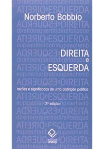 DIREITA E ESQUERDA: RAZOES E SIGNIFICADOS DE UMA DISTINÇAO POLITICA - 3ªED.(2012)