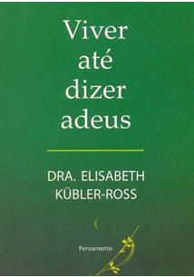 LIVRO VIVER ATE DIZER ADEUS - 2ªED.(2006)