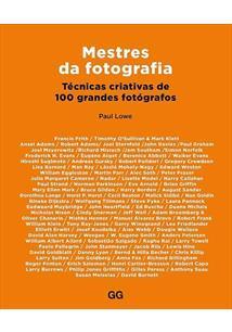 MESTRES DA FOTOGRAFIA: TECNICAS CRIATIVAS DE 100 GRANDES FOTOGRAFOS - 1 ED.(2017)