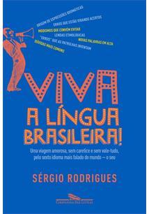 VIVA A LINGUA BRASILEIRA!: UMA VIAGEM AMOROSA, SEM CARETICE E SEM VALE-TUDO, PE...