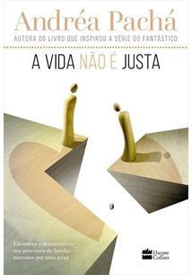 A VIDA NAO E JUSTA - 3ªED.(2017)