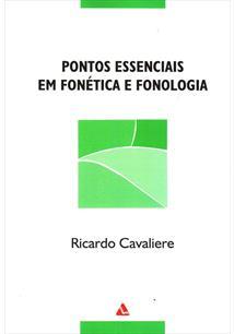 PONTOS ESSENCIAIS EM FONETICA E FONOLOGIA - 2ªED.(2010