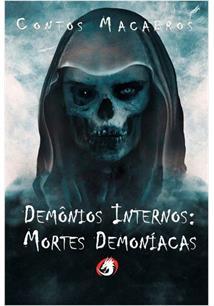CONTOS MACABROS: DEMONIOS INTERNOS - MORTES DEMONIACAS