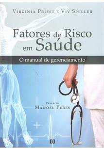 FATORES DE RISCO EM SAUDE: O MANUAL DE GERENCIAMENTO