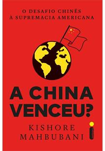 A CHINA VENCEU?: O DESAFIO CHINES A SUPREMACIA AMERICANA - 1ªED.(2021)