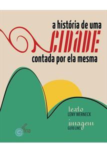 HISTORIA DE UMA CIDADE: CONTADA POR ELA MESMA