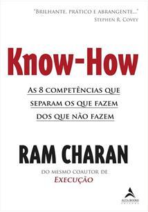 KNOW-HOW: AS 8 COMPETENCIAS QUE SEPARAM OS QUE FAZEM DOS QUE NAO FAZEM