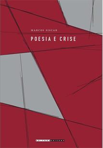 POESIA E CRISE: ENSAIOS SOBRE A CRISE DA POESIA COMO TOPOS DA MODERNIDADE