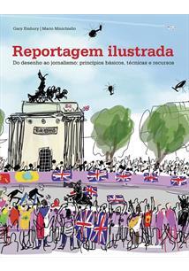 REPORTAGEM ILUSTRADA: DO DESENHO AO JORNALISMO - PRINCIPIOS BASICOS, TECNICAS E RECURSOS - 1 ED.(2018)