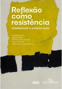 REFLEXAO COMO RESISTENCIA: HOMENAGEM A ALFREDO BOSI