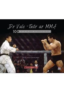 DO VALE-TUDO AO MMA: 100 ANOS DE LUTA - 2ªED.(2014)